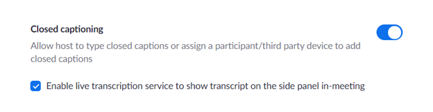 in your Zoom account settings, turn on closed captions and then enable live transcription